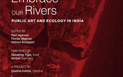 "Book Launch: ""Embrace Our Rivers: Public Art and Ecology in India"""