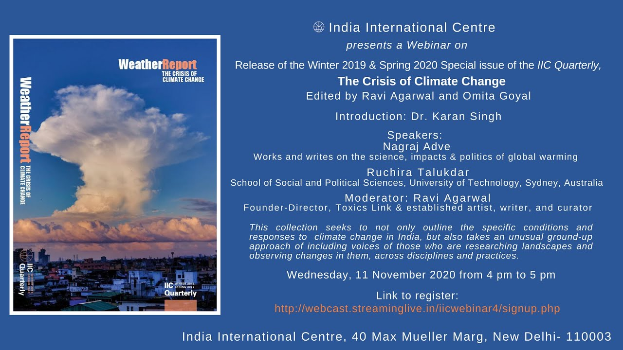 Webinar: The Crisis of Climate Change – Hosted by India International Centre (Nov. 11, 2020)